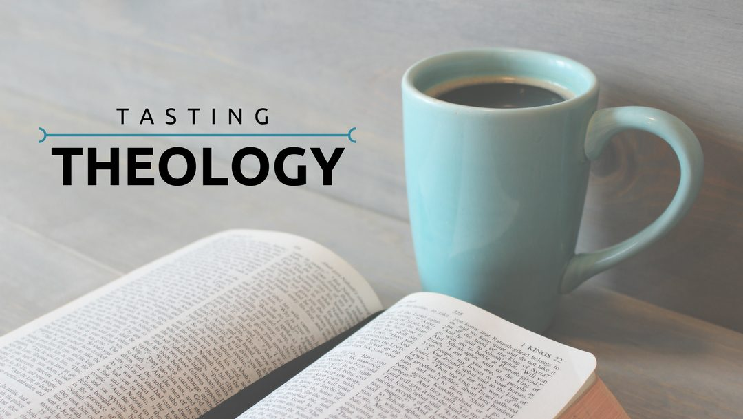 Tasting Theology
